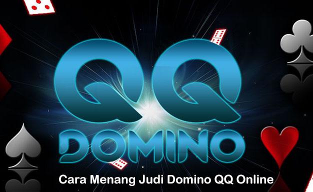 Cara Menang Judi Domino QQ Online